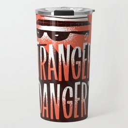 Stranger Danger Travel Mug