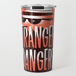 Stranger Danger Travel Mug