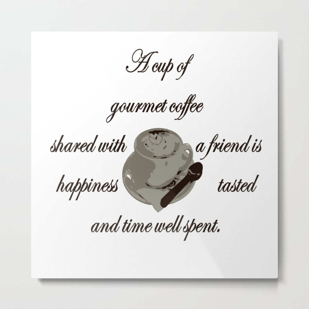 A Cup Of Gourmet Coffee Shared With A Friend Metal Print by Taiche MTP7824447