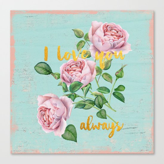 I love you- always - Gold glitter Typography on floral watercolor illustration Canvas Print