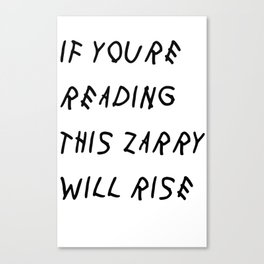 If You'Re Reading This Zarry Will Rise Canvas Print