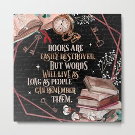Shatter Me - Books Are Easily Destroyed - Tahereh Mafi Metal Print