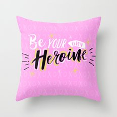Be your own Heroine Throw Pillow