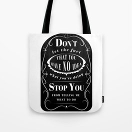 Don't Let the Fact... Tote Bag
