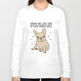 draw me like one of your french girls dogs t-shirts Long Sleeve T-shirt