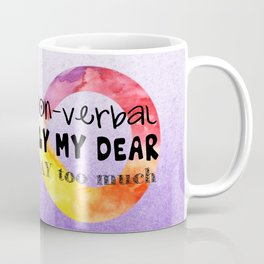 I may be non-verbal Coffee Mug