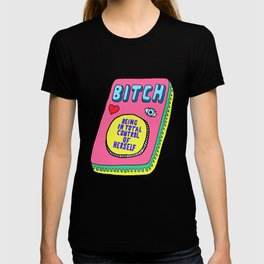 Bitch Stands For... T-shirt