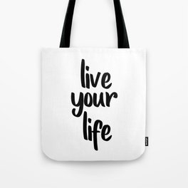 Live Your Life, Home Decor, Inspirational Quote, Motivational Quote, Typography Art Tote Bag