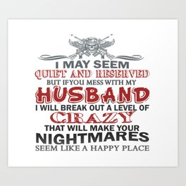 If you mess with my husband Art Print