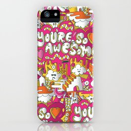 You're so awesome iPhone Case