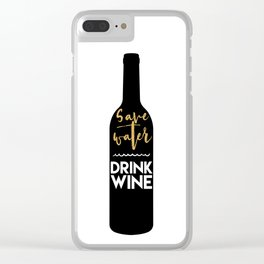 SAVE WATER DRINK WINE kitchen quote Clear iPhone Case