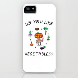 Do You Like Vegetables? iPhone Case