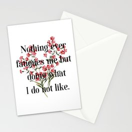 Nothing ever fatigues me but doing what I do not like. Jane Austen Collection Stationery Cards