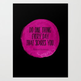 Do One Thing Every Day That Scares You Typography Print Art Print