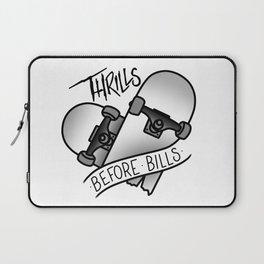 Thrills Before Bills Laptop Sleeve