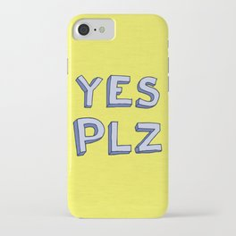 Yes PLZ iPhone Case