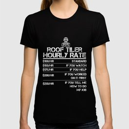 d5532405 Roof Tiler Hourly Rate Funny Gift Shirt For Men Labor Rates T-shirt