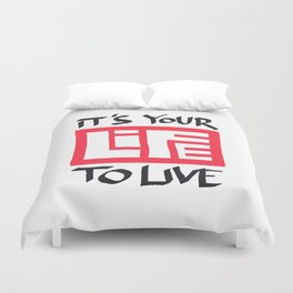 It's Your Life to Live! Duvet Cover