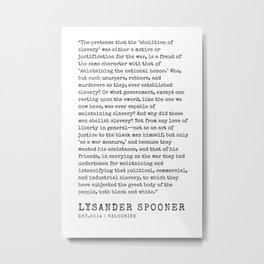 22    | Lysander Spooner | Lysander Spooner Quotes | 200608 Metal Print