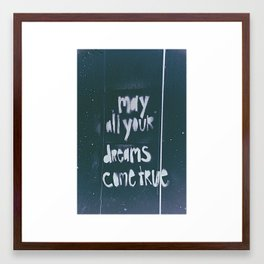 May all your dreams come true Framed Art Print