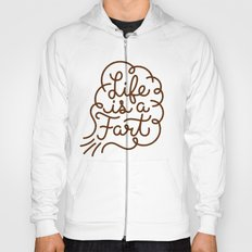 Life is a Fart Hoody