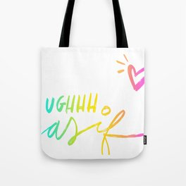 UGH, As If Tote Bag