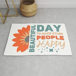Beautiful Day To Make Other People Happy - Plain Half Flower Text Rug