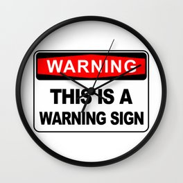 Warning Sign, This is a warning sign Wall Clock