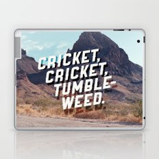 Cricket, cricket, tumbleweed. Laptop & iPad Skin