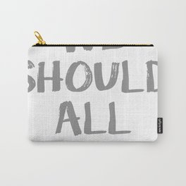 We All Should Care Carry-All Pouch