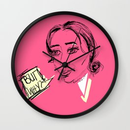 But Why? Wall Clock