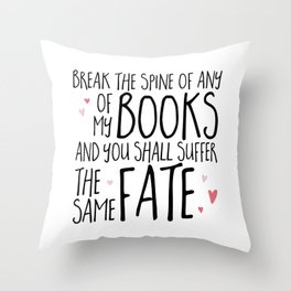 Don't Break My Spine! Throw Pillow