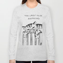 Too lazy cat Long Sleeve T-shirt