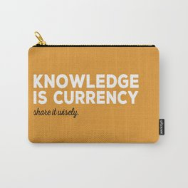 Knowledge Is Currency Carry-All Pouch