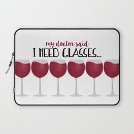 My Doctor Said I Need Glasses... Laptop Sleeve
