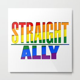 Straight Ally Metal Print