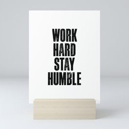 Work Hard Stay Humble black and white typography poster black-white design home decor bedroom wall Mini Art Print