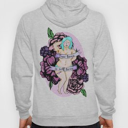 Girl Power Series - 1 - TRUE LOVE IS SELF LOVE Hoody