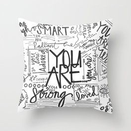 YOU ARE (IV- edition) Throw Pillow