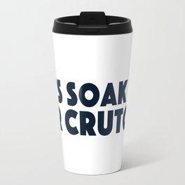 Let's soak em' for Crutchy Travel Mug