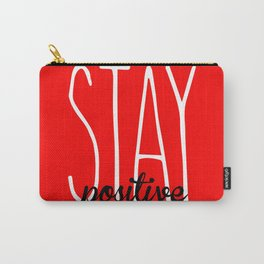 Stay Positive  Carry-All Pouch