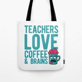 Teachers love coffee & brains Tote Bag