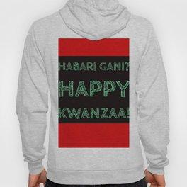 Habari Gani? Happy Kwanzaa! Hoody
