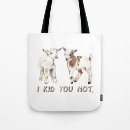 I Kid You Not: Baby Goat Watercolor Illustration Tote Bag