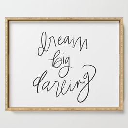 Dream Big Darling // in Black and White Serving Tray