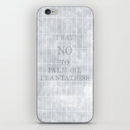 I say no to palm oil plantations iPhone Skin
