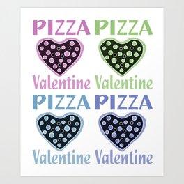 Pizza Is My Valentine Pop Art Print