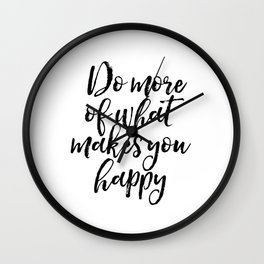 Do More Of What Makes You Happy, Happy Quote, Typography Print, Motivational Quote Wall Clock