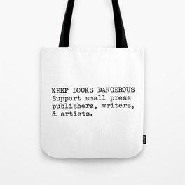 Keep Books Dangerous Tote Bag