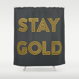 Stay Gold (Gray) Shower Curtain